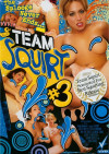 Team Squirt #3 Porn Movie