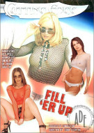 Fill &#39;Er Up Porn Video