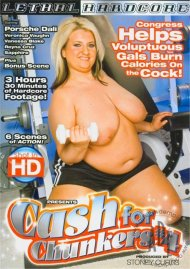Cash For Chunkers #4 Porn Video