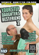 Your Step Daughters Best Friend 2 Porn Movie