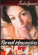 Bored Housewives Vol. 3 Porn Movie