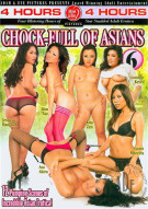 Chock Full Of Asians 6 Porn Movie