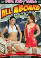 All Aboard The Gangbang Train Porn Movie
