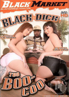 Black Dick Too Boo-Coo Porn Movie