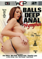 Balls Deep Anal Nymphos Porn Movie