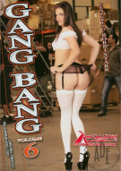 Gang Bang Vol. 6 Porn Movie