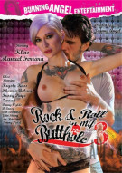 Rock &amp; Roll In My Butthole 3 Porn Movie