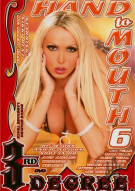 Hand to Mouth 6 Porn Movie