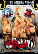 In Anal Sluts We Trust 6 Porn Movie