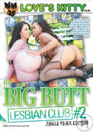 Big Butt Lesbian Club 2 Porn Movie
