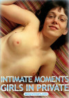 Intimate Moments: Girls in Private Porn Movie