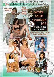 Nasty Asian Sexology 103 Porn Movie