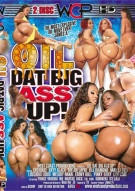 Oil Dat Big Ass Up! Porn Movie
