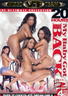 My Baby Got Back Vol. 2 (20 Hrs.) Porn Movie