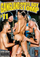 Gangland White Boy Stomp 11 Porn Movie