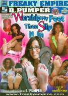 Worship My Feet Then Slip It In Porn Movie