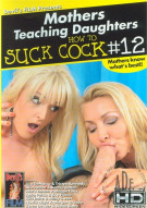 Mothers Teaching Daughters How To Suck Cock 12 Porn Movie