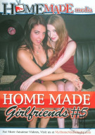 Home Made Girlfriends Vol. 5 Porn Movie