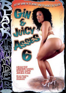 Gin &amp; Juicy Asses 6 Porn Movie