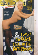 I Want to Fuck you...In the Bathroom Porn Video