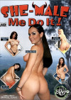 She-Male Me Do It Porn Movie