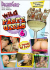 Dream Girls: Wild Party Girls #6 Porn Movie