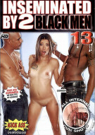 Inseminated By 2 Black Men #13 Porn Movie
