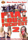 Frat House Fuckfest 2 Porn Movie