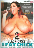 2 Black Dicks 1 Fat Chick Porn Movie