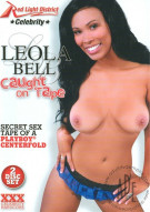 Leola Bell Caught On Tape Porn Movie