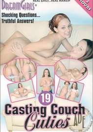 Dream Girls: Casting Couch Cuties 19 Porn Movie