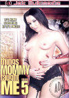 Things Mommy Taught Me #5 Porn Movie