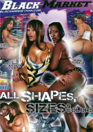 All Shapes, Sizes & Colors Porn Movie