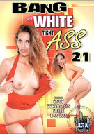Bang My White Tight Ass 21 Porn Movie
