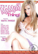 It&#39;s a Mommy Thing Porn Video