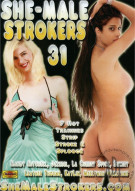 She-Male Strokers 31 Porn Movie