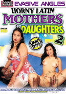 Horny Latin Mothers &amp; Daughters 2 Porn Movie