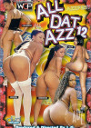 All Dat Azz 12 Porn Movie