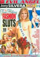 True History Of Fashion Sluts, The Porn Movie