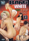 Bang My White Tight Ass 13 Porn Movie