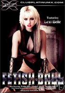 Fetish Ball Porn Movie