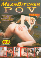 Mean Bitches P.O.V. Vol. 4 Porn Movie