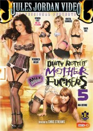 Dirty Rotten Mother Fuckers 5 Porn Movie