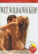Erotic Indulgences: Wet, Wild &amp; Wicked Porn Movie